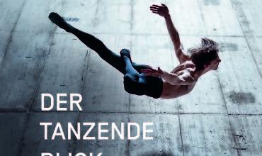 Ausstellung: Der tanzende Blick