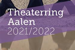 Auf diesem Bild ist ein Ausschnitt des aktuellen Flyers vom Theaterring Aalen zur Spielzeit 2021/22 zu sehen.