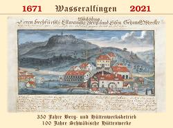 Kalender - 350 Jahre Berg- und Hüttenwerksbetrieb, 100 Jahre Schwäbische Hüttenwerke