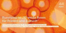 Kunstprojekt: ?50 weiße Rosen für Frieden und Zukunft?