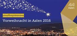 Vorweihnacht in Aalen 2016