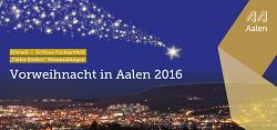 Weihnachten in Aalen 2016